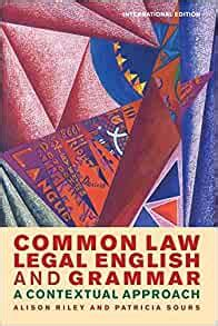 Common Law Legal English and Grammar: A Contextual