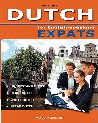Dutch for English-Speaking Expats: Understand, Read, Write