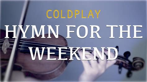 Coldplay - Hymn For The Weekend for violin and piano
