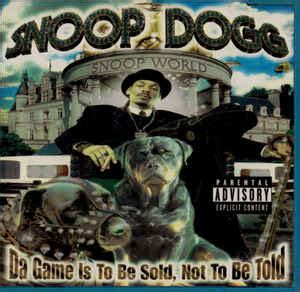 Snoop Dogg - Da Game Is To Be Sold, Not To Be Told (1998
