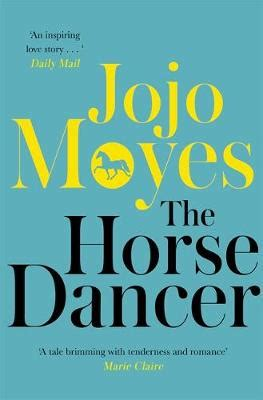 The Horse Dancer: Discover the heart-warming Jojo Moyes