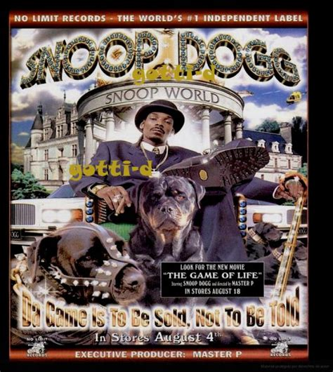 Snoop Dogg - Da Game Is To Be Sold Not To Be Told - gotti-d